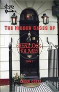 The Hidden Cases Of Sherlock Holmes - Book 1