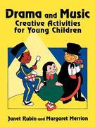 Drama and Music: Creative Activities for Young Children