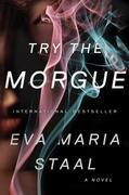 Try the Morgue: A Novel