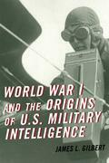 World War I and the Origins of U.S. Military Intelligence