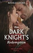 Her Dark Knight's Redemption (Mills & Boon Historical) (Lovers and Legends, Book 8)