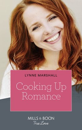 Cooking Up Romance (Mills & Boon True Love) (The Taylor Triplets, Book 1)