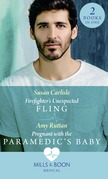 Firefighter's Unexpected Fling / Pregnant With The Paramedic's Baby: Firefighter's Unexpected Fling (First Response) / Pregnant with the Paramedic's Baby (First Response) (Mills & Boon Medical)