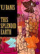 This Splendid Earth