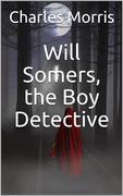 Will Somers, the Boy Detective