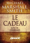 Le cadeau (suivi de) Charmes