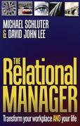 The Relational Manager: Transform Your Workplace and Your Life