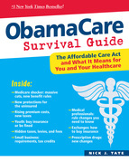 ObamaCare Survival Guide: The Affordable Care Act and What It Means for You and Your Healthcare