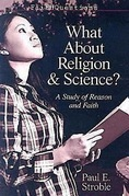 FaithQuestions - What About Religion and Science?: A Study of Reason and Faith
