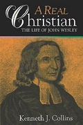 A Real Christian: The Life of John Wesley