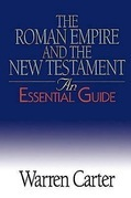 The Roman Empire and the New Testament: An Essential Guide