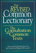 The Revised Common Lectionary: The Consultation on Common Texts