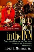 Makin' Room in the Inn: Christmas Hospitality Through an African American Experience