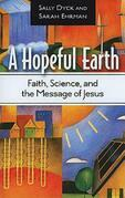A Hopeful Earth: Faith, Science, and the Message of Jesus