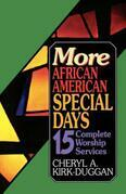 More African American Special Days: 15 Complete Worship Services