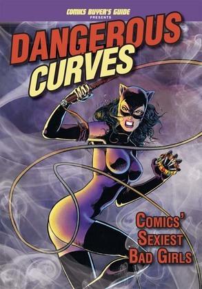 Dangerous Curves: Comics' Sexiest Bad Girls