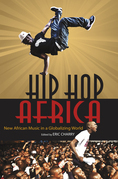 Hip Hop Africa: New African Music in a Globalizing World