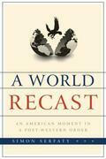 A World Recast: An American Moment in a Post-Western Order