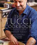 The Tucci Cookbook: Family, Friends, and Food