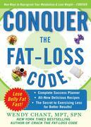 Conquer the Fat-Loss Code (Includes: Complete Success Planner, All-New Delicious Recipes, and the Secret to Exercising Less for Better Results!)