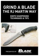 Grind a Blade the R.J. Martin Way: Knife Sharpening Techniques &amp; Tips