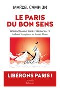 Le Paris du bon sens - Mon programme pour les municipales
