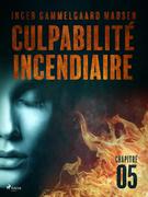 Culpabilité incendiaire - Chapitre 5