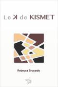 Le K de KISMET