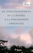 Du fonctionnement de la pensée à la philosophie orientale