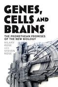 Genes, Cells and Brains: The Promethean Promises of the New Biology