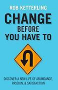 Change Before You Have To