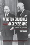 Winston Churchill and Mackenzie King: So Similar, So Different