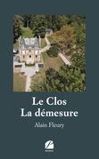 Le Clos – La démesure