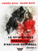 Le mystérieux parapluie d'Arthur Shipwall, épisode 2 (Arthur Shipwall)