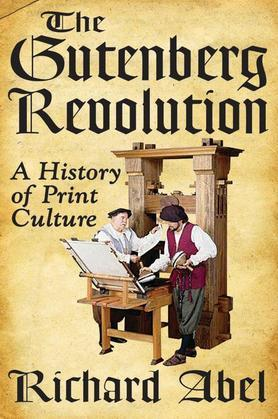 The Gutenberg Revolution: A History of Print Culture