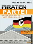 PIRATENPARTEI. La crisi dei partiti tradizionali e la sfida della democrazia diretta