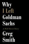 Why I Left Goldman Sachs: A Wall Street Story