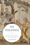 On Politics: A History of Political Thought: From Herodotus to the Present