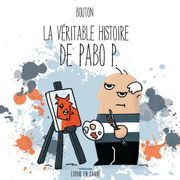 La véritable histoire de Pabo P.