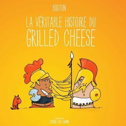 La véritable histoire du grilled cheese