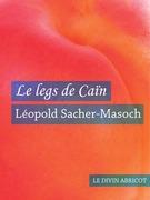 Léopold Sacher-Masoch - Le legs de Caïn (érotique)