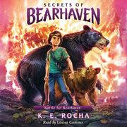 Secrets of Bearhaven, Book #4: Battle for Bearhaven
