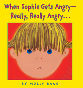 When Sophie Gets Angry—Really, Really Angry…