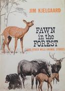 Fawn in the Forest and Other Wild Animal Stories