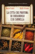 La citt che profuma di coriandolo e di cannella