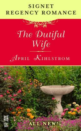 The Dutiful Wife: Signet Regency Romance (InterMix)