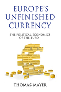Europe's Unfinished Currency: The Political Economics of the Euro