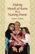 Making Myself at Home in a Nursing Home: Vanderbilt University Press