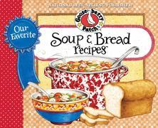 Our Favorite Soup & Bread Recipes Cookbook: 2 cookbooks in one...soup in one half, bread in the other
