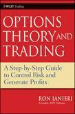 Option Theory and Trading: A Step-By-Step Guide to Control Risk and Generate Profits